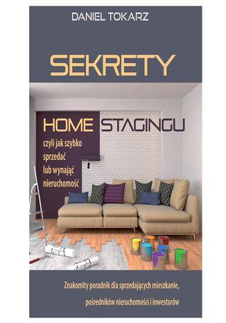 Okładka książki/ebooka Sekrety home stagingu - czyli jak szybko sprzedać lub wynająć nieruchomość