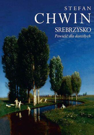Okładka książki/ebooka Srebrzysko. Powieść dla dorosłych
