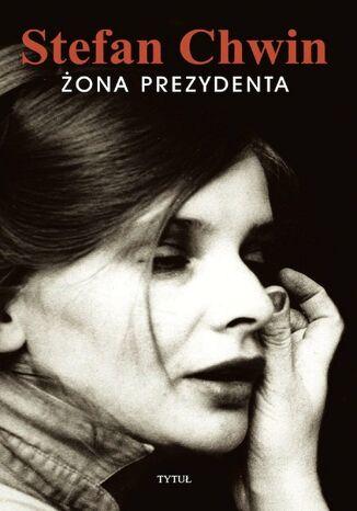 Okładka książki Żona prezydenta