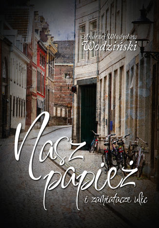 Okładka książki/ebooka Nasz Papież i zamiatacze ulic