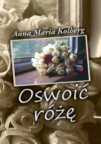 Ebook Oswoić różę