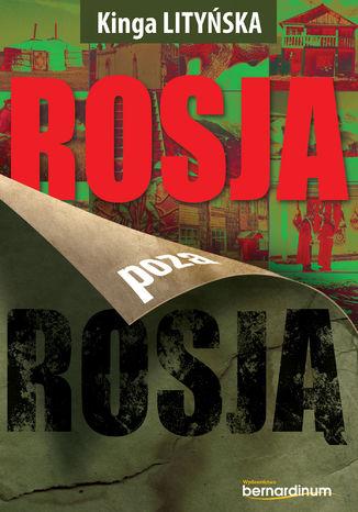 Okładka książki Rosja poza Rosją. Kirgistan, Kazachstan, Daleki Wschód