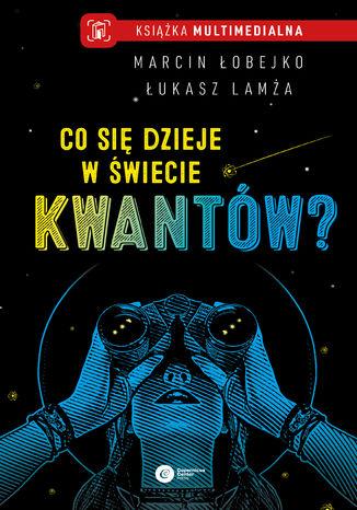 Okładka książki/ebooka Co się dzieje w świecie kwantów?