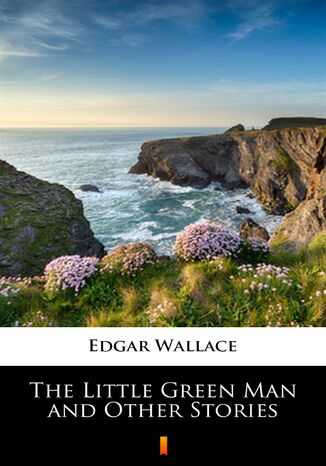 Ebook The Little Green Man and Other Stories