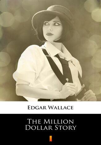 Okładka książki/ebooka The Million Dollar Story