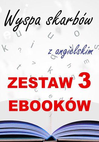 Okładka książki 3 ebooki: Wyspa skarbów z angielskim. Literacki kurs językowy