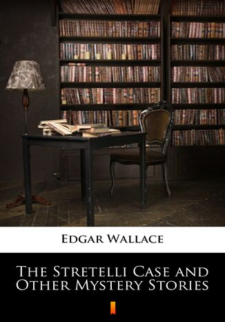 Ebook The Stretelli Case and Other Mystery Stories