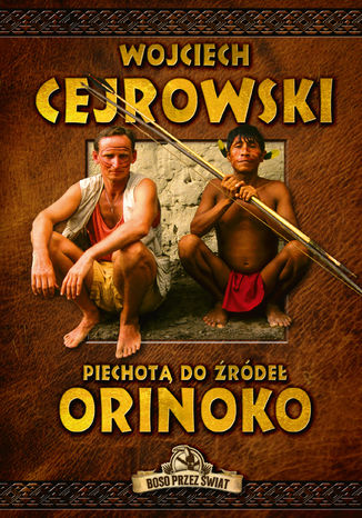 Okładka książki Piechotą do źródeł Orinoko