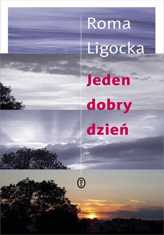 Okładka książki Jeden dobry dzień