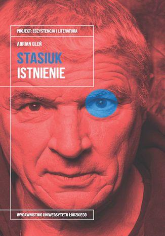 Okładka książki Andrzej Stasiuk. Istnienie