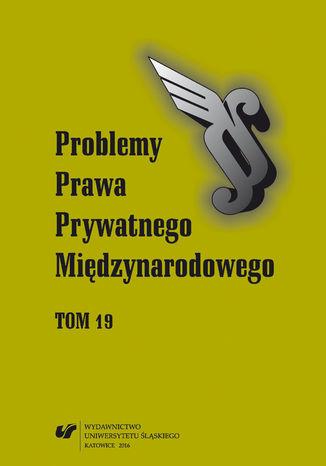 Okładka książki 'Problemy Prawa Prywatnego Międzynarodowego' 2016. T. 19