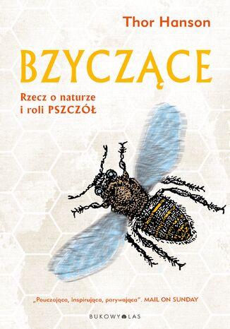 Okładka książki Bzyczące. Rzecz o naturze i roli pszczół