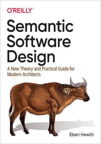 Okładka książki Semantic Software Design. A New Theory and Practical Guide for Modern Architects