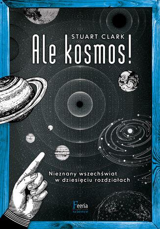 Okładka książki/ebooka Ale kosmos!
