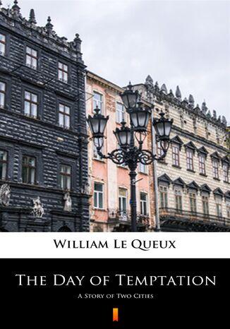 Okładka książki/ebooka The Day of Temptation. A Story of Two Cities
