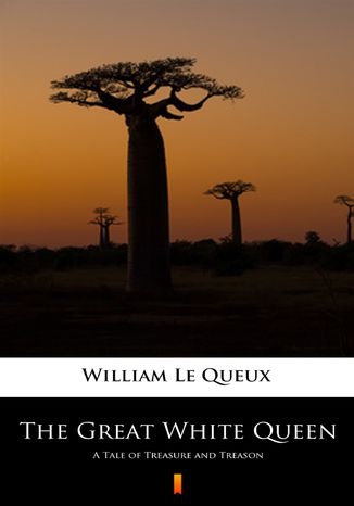 Ebook The Great White Queen. A Tale of Treasure and Treason