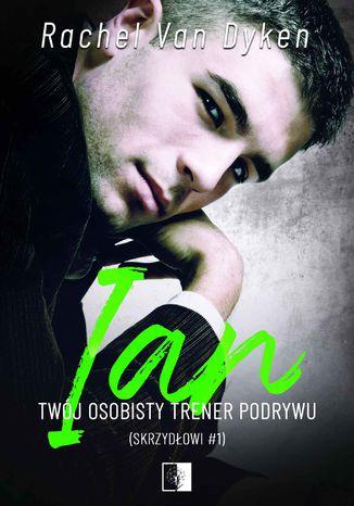 Okładka książki/ebooka Ian. Twój osobisty trener podrywu