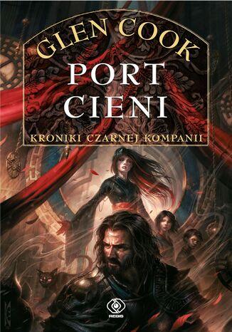 Okładka książki/ebooka Czarna Kompania (Tom 5). Port Cieni
