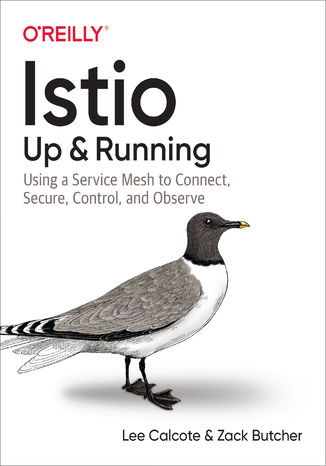 Okładka książki Istio: Up and Running. Using a Service Mesh to Connect, Secure, Control, and Observe
