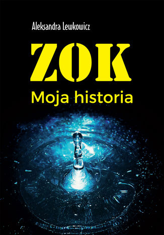 Okładka książki ZOK. Moja historia