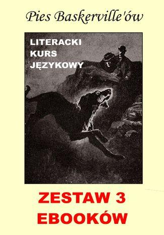 Okładka książki 3 ebooki: Pies Baskerville'ów z angielskim. Literacki kurs językowy