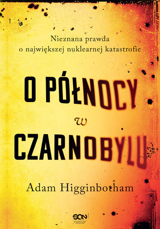 Okładka książki O północy w Czarnobylu. Nieznana prawda o największej nuklearnej katastrofie