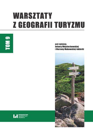 Okładka książki Warsztaty z Geografii Turyzmu. Tom 9