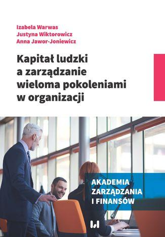 Okładka książki Kapitał ludzki a zarządzanie wieloma pokoleniami w organizacji