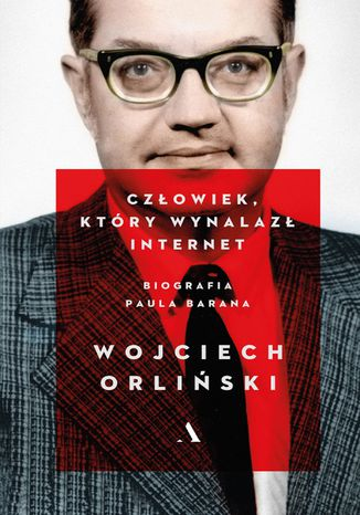 Okładka książki/ebooka Człowiek, który wynalazł internet. Biografia Paula Barana