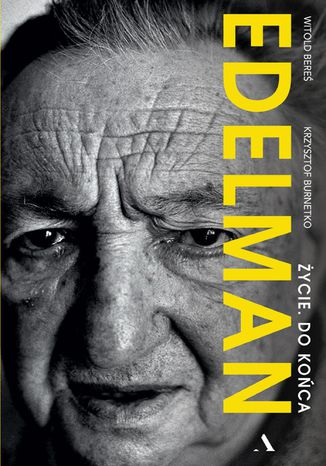 Okładka książki Edelman. Życie. Do końca