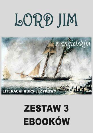 Okładka książki 3 ebooki: Lord Jim z angielskim. Literacki kurs językowy