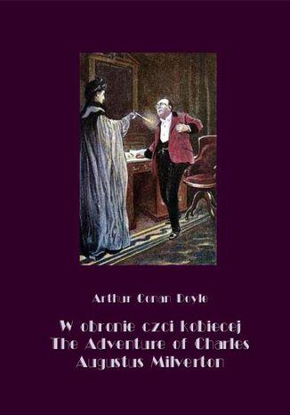 Okładka książki W obronie czci kobiecej. The Adventure of Charles Augustus Milverton
