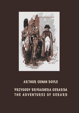Okładka książki Przygody brygadiera Gerarda. The Adventures of Gerard