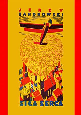 Okładka książki Siła serca. Błękitne romanetto