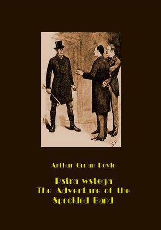 Okładka książki/ebooka Pstra wstęga. The Adventure of the Speckled Band