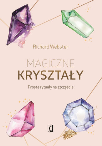 Okładka książki Magiczne kryształy. Proste rytuały na szczęście