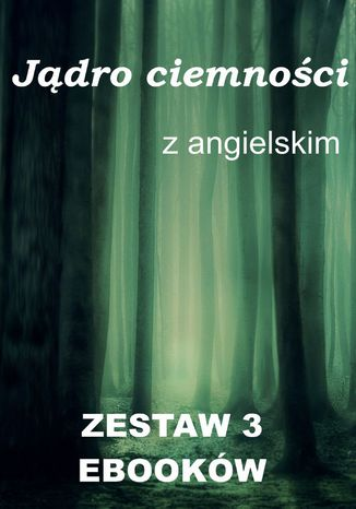 Okładka książki 3 ebooki: Jądro ciemności z językiem angielskim