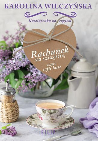 Okładka książki/ebooka Rachunek za szczęście, czyli caffe latte