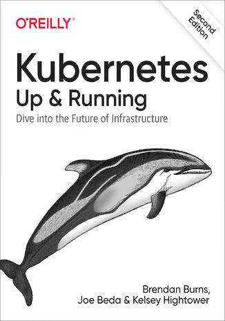 Okładka książki Kubernetes: Up and Running. Dive into the Future of Infrastructure. 2nd Edition