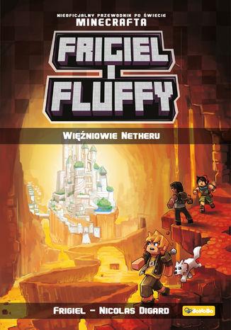 Okładka książki/ebooka Frigiel i Fluffy. Więźniowie Netheru