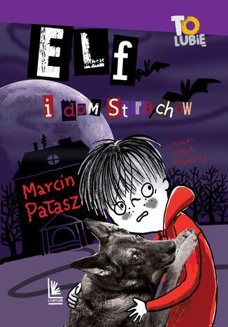 Okładka książki/ebooka Elf i dom strachów