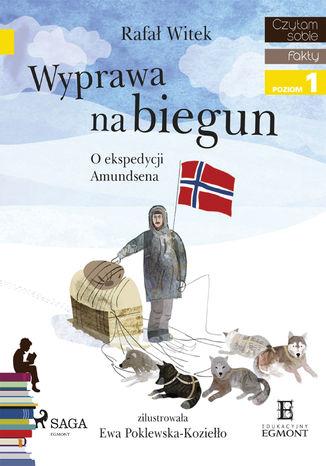 Okładka książki Wyprawa na biegun - O ekspedycji Amundsena