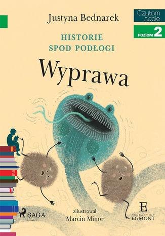Okładka książki Historie spod podłogi - Wyprawa