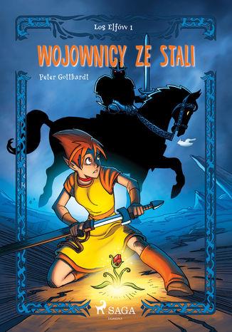 Okładka książki Los Elfów 1: Wojownicy ze stali