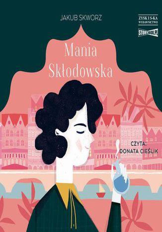 Okładka książki Mania Skłodowska