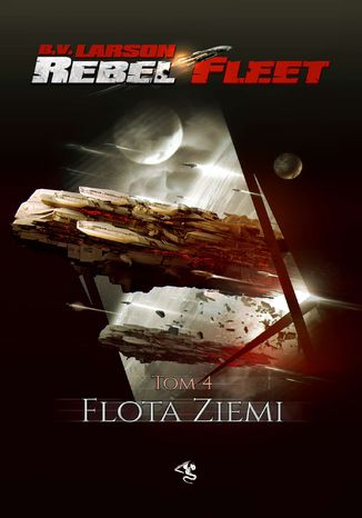 Okładka książki Rebel Fleet. Tom 4. Flota Ziemi