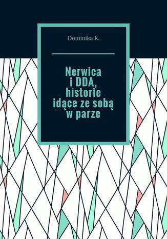 Okładka książki/ebooka Nerwica i DDA, historie idące ze sobą w parze