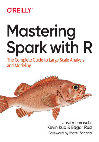 Okładka książki Mastering Spark with R. The Complete Guide to Large-Scale Analysis and Modeling