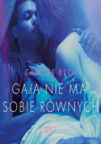 Okładka książki/ebooka Gaja nie ma sobie równych - opowiadanie erotyczne