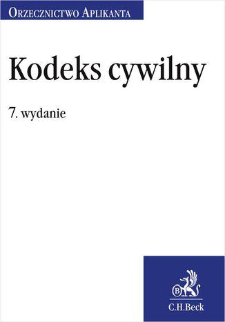 Okładka książki Kodeks cywilny. Orzecznictwo Aplikanta. Wydanie 7